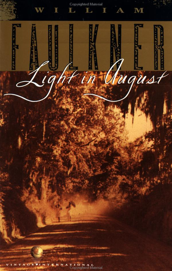 a summary of the novel light in august by william faulkner Lawyer said: light in august, william faulkner's portraits of loneliness and  i  repost this review of my favorite novel by william faulkner, light in august.